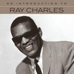 Ray Charles (Рэй Чарльз): An Introduction To