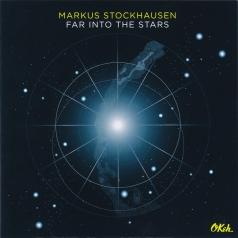 Markus Stockhausen (Маркус Штокхаузен): Far into the Stars