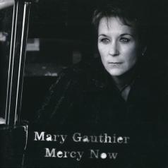 Mary Gauthier (Мэри Гаучер): Mercy Now