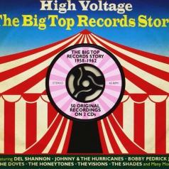 High Voltage. The Big Top Records Story 1958-1962