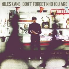 Miles Kane (Майлз Кейн): Don't Forget Who You Are