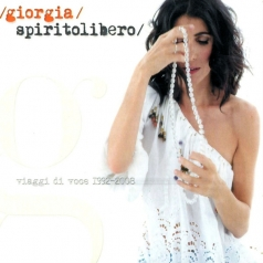 Giorgia (Джорджиа): Spirito Libero (Viaggi Di Voce 1992-2008)