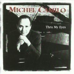 Michel Camilo (Мичель Камило): Thru My Eyes