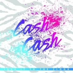 Cash Cash: Take It To The Floor