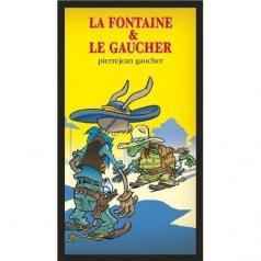 Jean-Pierre Gaucher (Жан-Пиерре Гаучер): La Fontaine & Le Gaucher