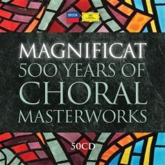 Magnificat - 500 Years Of Choral Masterworks