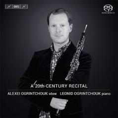 Alexei Ogrintchouk (Алексей Огринчук): A 20th Century Recital