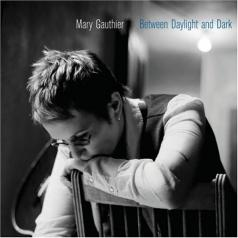 Mary Gauthier (Мэри Гаучер): Between Daylight And Dark
