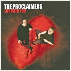 The Proclaimers (Зе Прокламерс): Life With You