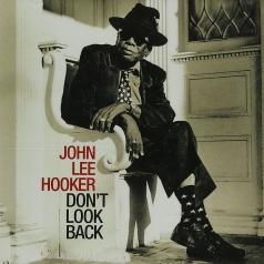 John Lee Hooker (Джон Ли Хукер): Don't Look Back