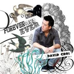 David Choi (Дэвид Чой): Forever And Ever