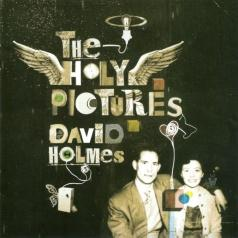 David Holmes (Дэвид Холмс): The Holy Pictures