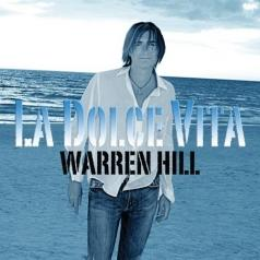 Warren Hill (Уоррен Хилл): La Dolce Vita