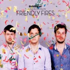 Friendly Fires (Френдли Фирес): Bugged Out! Presents Suck My Deck Mixed By Friendly Fires
