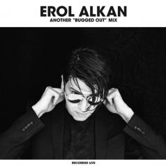 """Erol Alkan: Another """"Bugged Out"""" Mix &  """"Bugged In"""" Selection"""