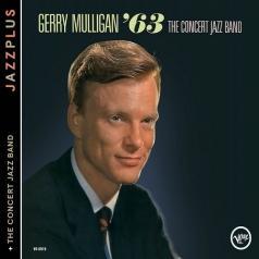 Gerry Mulligan (Джерри Маллиган): And The Concert Jazz Band '63/ And The Concert Jazz Band