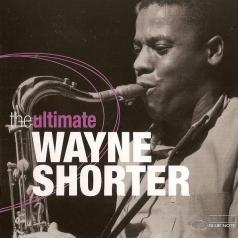 Wayne Shorter (Уэйн Шортер): The Ultimate