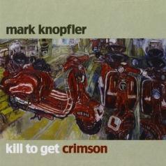 Mark Knopfler (Марк Нопфлер): Kill To Get Crimson