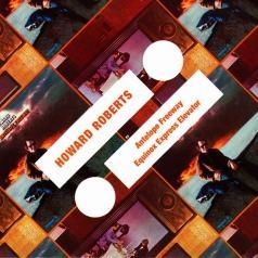 Howard Roberts (Ховард Робертс): Antelope Freeway/ Equinox Express Elevator