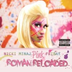 Nicki Minaj (Ники Минаж): Pink Friday... Roman Reloaded