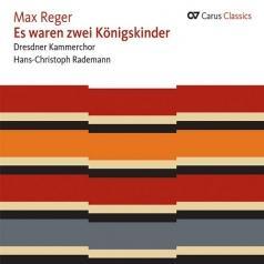 Dresdner Kammerchor: Es Waren Zwei Konigskinder: Choral Works