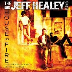 The Jeff Healey Band: House On Fire