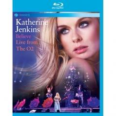 Katherine Jenkins (Кэтрин Дженкинс): Believe: Live From The O2