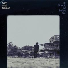 City Аnd Colour (Сити Энд Колор): If I Should Go Before You