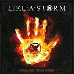 Like A Storm: Awaken The Fire