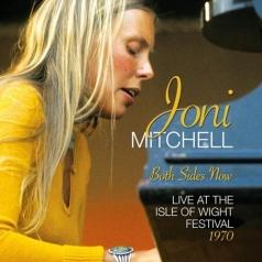 Mitchell Joni (Джони Митчелл): Both Sides Now: Live At The Isle Of Wight Festival 1970