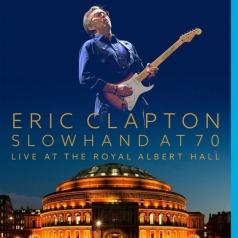 Clapton Eric (Эрик Клэптон): Slowhand At 70: Live At The Royal Albert Hall + Planes Trains And Eric