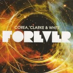 Clarke & White Corea (Кларк и Белая Кориа): Forever