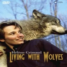 Helene Grimaud: Helene Grimaud: Living With Wolves