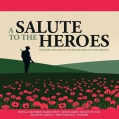 Salute to the Heroes: A Salute To The Heroes