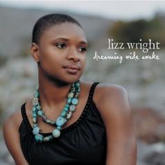 Lizz Wright (Лизз Райт): Dreaming Wide Awake