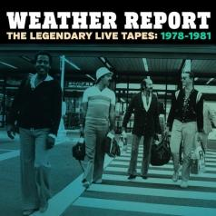 Weather Report: The Legendary Live Tapes 1978-1981