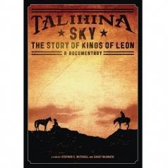 Kings Of Leon (Кингс Оф Леон): Talihina Sky: The Story Of Kings Of Leon