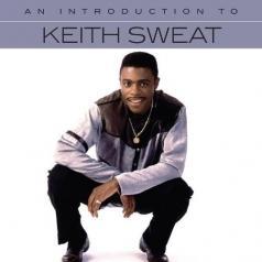 Keith Sweat (Кит Суэт): An Introduction To