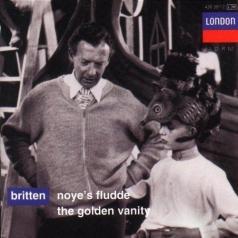 Benjamin Britten (Бенджамин Бриттен): Britten: Noye's Fludde; The Golden Vanity