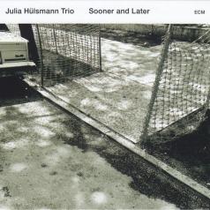 Julia Hulsmann Trio: Sooner And Later