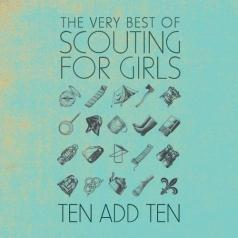Scouting For Girls: Ten Add Ten: The Very Best Of Scouting For Girls