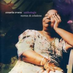 Cesaria Evora (Сезария Эвора): Anthologie - Mornas & Coladeras