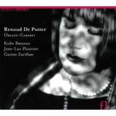 Renaud De Putter: Renaud De Putter: Orlane Cabaret/Kobe Baeyens, Jean-Luc Plouvier, Karine Zarifian