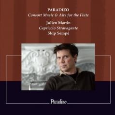 Capriccio Stravagante (ЭкстравагантноеКаприччо): Paradizo / Consort Music & Airs For The Flute/Julien Martin, Recorder/Capriccio Stravagante/Skip Sempe