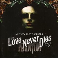 Andrew Lloyd Webber (Эндрю Ллойд Уэббер): Love Never Dies
