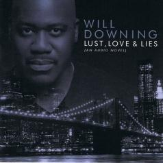 Will Downing: Lust, Love & Lies (An Audio Novel)