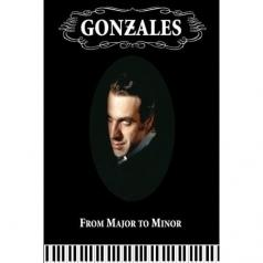 Gonzales (Чили Гонсалес): From Major To Minor