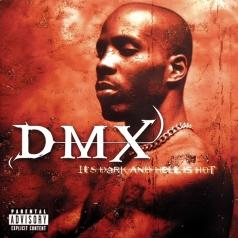 DMX (ДиЭмИкс): It's Dark And Hell Is Hot