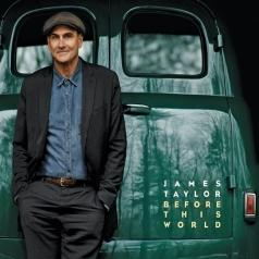 James Taylor (Джеймс Тейлор): Before This World