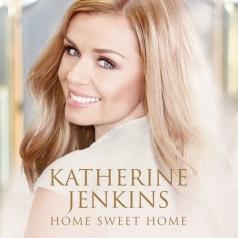 Katherine Jenkins (Кэтрин Дженкинс): Home Sweet Home